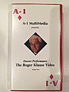 Encore Performance: The Roger Klause Video…