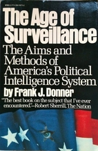 The Age of Surveillance by Frank J. Donner