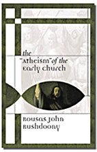 The Atheism of the Early Church by Rousas…