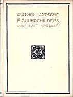 Oud-Hollandsche figuurschilders by Just…
