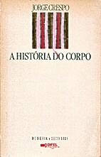 História do Corpo by Jorge Crespo