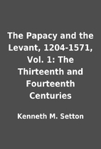 The Papacy and the Levant, 1204-1571, Vol.…