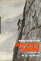 Bergsteigen: Basic Rock Climbing by R.C.…