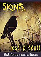 Skins by Jess C Scott
