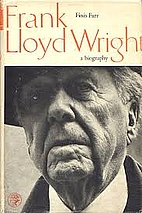 Frank Lloyd Wright: A Biography by Finis…