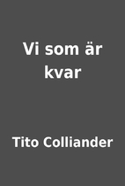 Vi som är kvar by Tito Colliander