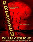 Pressed (The Reluctant Hero Series, Book…