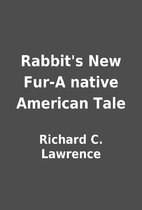 Rabbit's New Fur-A native American Tale by…