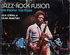 Jazz-rock fusion, the people, the music by…