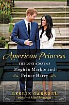 American Princess: The Love Story of Meghan…
