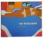 Tom Wesselmann: The Sixties by Dominique…