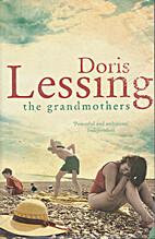 The Grandmothers: Four Short Novels by Doris…
