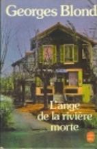 L'ange de la riviere morte by Georges Blond