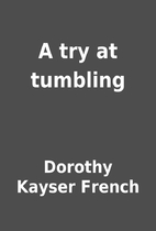 A try at tumbling by Dorothy Kayser French