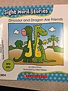 (Sight Word Stories) Dinosaur and Dragon are…