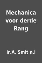 Mechanica voor derde Rang by Ir.A. Smit n.i