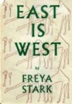 East is West by Freya Stark