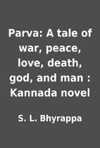Parva: A tale of war, peace, love, death,…
