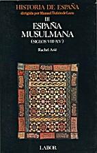 España musulmana (siglos VIII-XV) by Manuel…