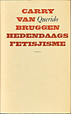 Hedendaags fetisjisme by Carry van Bruggen