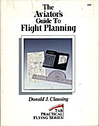 The Aviator's Guide to Flight Planning (Tab…