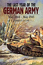 The Last Year of the German Army May…
