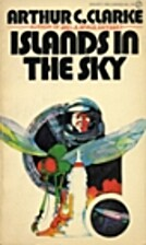 Islands in the Sky by Arthur C. Clarke