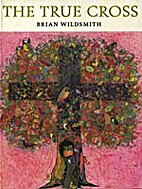 The True Cross by Brian Wildsmith
