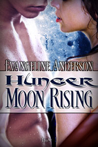 Hunger Moon Rising by Evangeline Anderson