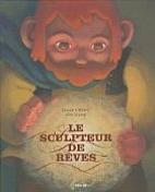 Le Sculpteur de rêves by Claude Clement