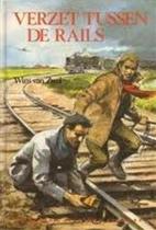 Verzet tussen de rails by Wim van Zwol