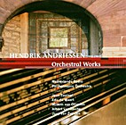 Orchestral works [CD] by Hendrik Andriessen