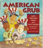 American Grub by Lynn Kuntz