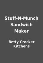 Stuff-N-Munch Sandwich Maker by Betty…