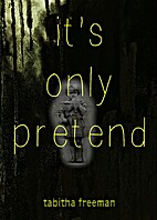 It's Only Pretend by Tabitha Freeman