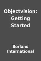 Objectvision: Getting Started by Borland…