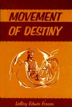 Movement of Destiny by Le Roy Edwin Froom