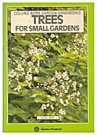 Trees for Small Gardens (Collins Aura Garden…
