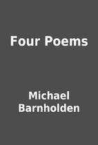 Four Poems by Michael Barnholden
