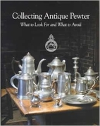 Collecting Antique Pewter: What to Look for…