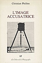 I - Image accusatrice (L') by Christian…