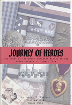 Journey of Heroes : the Story of the 100th…