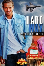 Hard Way (Vegas Top Guns) by Katie Porter