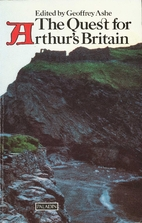 The Quest for Arthur's Britain by Geoffrey…