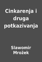 Cinkarenja i druga potkazivanja by Slawomir…
