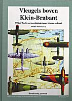 Vleugels boven Klein-Brabant 100 jaar…
