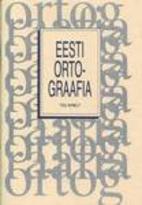 Eesti ortograafia by Tiiu Erelt