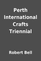 Perth International Crafts Triennial by…