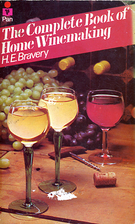 Complete Book of Home Winemaking by H. E.…