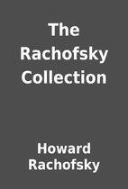 The Rachofsky Collection by Howard Rachofsky